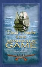 The Admirals' Game ebook by David Donachie
