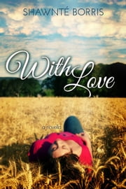 With Love ebook by Shawnte Borris