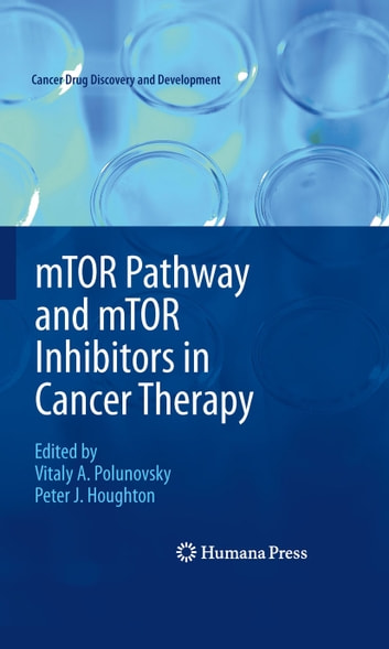 mTOR Pathway and mTOR Inhibitors in Cancer Therapy ebook by