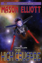 Naero's War: The High Crusade ebook by Mason Elliott