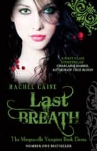 Last Breath - The bestselling action-packed series ebook by Rachel Caine