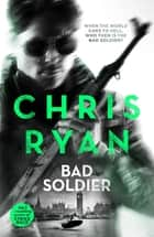 Bad Soldier - Danny Black Thriller 4 ebook by