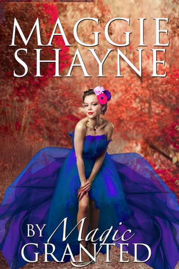 By Magic Granted ebook by Maggie Shayne