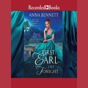 First Earl I See Tonight audiobook by Anna Bennett
