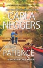 Trying Patience & A Not-So-Perfect Past - A 2-in-1 Collection ebook by Carla Neggers, Beth Andrews
