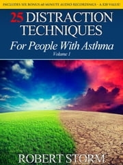25 Distraction Techniques For People With Asthma ebook by Robert Storm