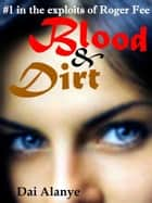 Blood & Dirt ebook by Dai Alanye