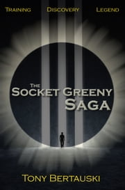 The Socket Greeny Saga - A Science Fiction Saga ebook by Tony Bertauski