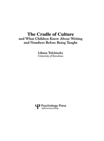 The Cradle of Culture and What Children Know About Writing and Numbers Before Being ebook by Liliana Tolchinsky