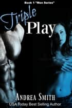 Triple Play ebook by Andrea Smith
