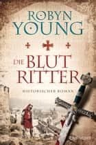 Die Blutritter ebook by Robyn Young,Nina Bader