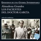 Los pacientes del doctor García - Episodios de una Guerra Interminable IV audiobook by