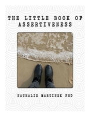 The Little Book of Assertiveness - Speak up with confidence ebook by Nathalie Martinek