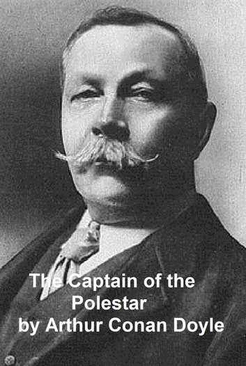 The Captain of the Polestar and Other Stories ebook by Sir Arthur Conan Doyle
