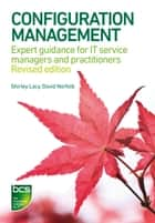 Configuration Management - Expert guidance for IT service managers and practitioners ebook by Shirley Lacy, David Norfolk