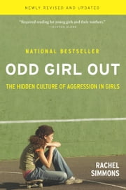 Odd Girl Out - The Hidden Culture of Aggression in Girls ebook by Kobo.Web.Store.Products.Fields.ContributorFieldViewModel