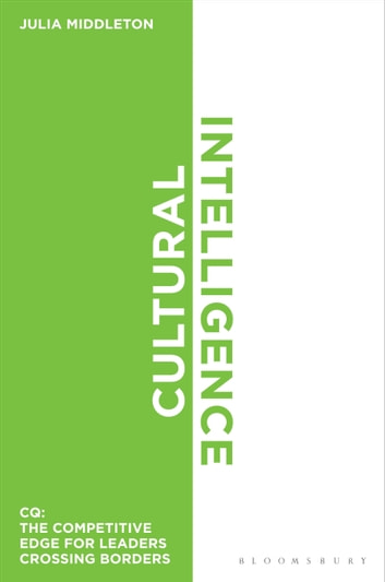 Cultural Intelligence - CQ: The Competitive Edge for Leaders Crossing Borders ebook by Julia Middleton