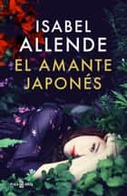 El amante japonés eBook by Isabel Allende