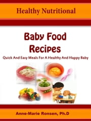 Healthy Nutritional Baby Food Recipes ebook by Anne-Marie Ronsen