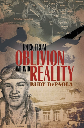 BACK from OBLIVION and into REALITY ebook by Rudy DePaola