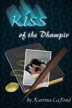 Kiss of the Dhampir ebook by Katrina LaFond