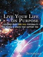 Live Your Life on Purpose ebook by Pat Sendejas