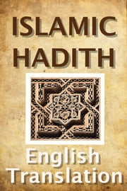 Islamic Hadith (English Translation) ebook by Kaitlyn Chick