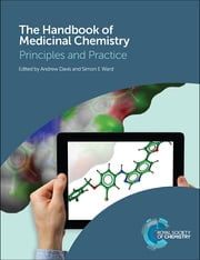 The Handbook of Medicinal Chemistry - Principles and Practice ebook by Simon Campbell,Andrew Davis,Simon E Ward,Andrew Merritt,Paul Leeson,Darren Green,Jeff Blaney,Roderick E Hubbard,Dermot McGinnity,John Overington,Sean Eakins,Bob Docherty,Karen Lackey,Ali Jazayeri,Iain Dougall,Vince Russell,Al Gaw,Tim Hammond,Mike Adams,Gordon Wright,Mark Noe,Steve Connolly,David Lathbury,Maarten Kraan,Pauline Stuart Long,Stuart Cockerill,Colin Vose,Mark Powley,Bob Humphries,John B Davis,Paul Beswick,Mark Furber