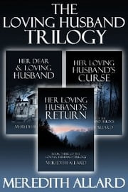 The Loving Husband Trilogy Box Set ebook by Meredith Allard