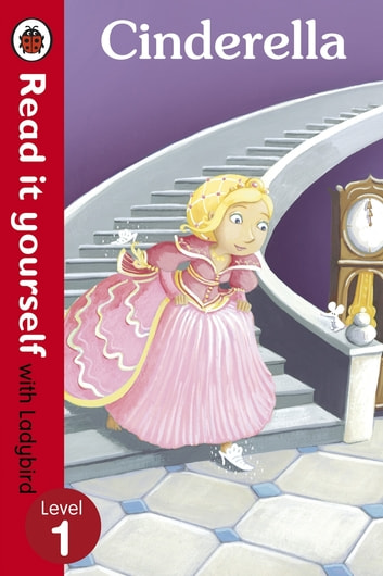 Cinderella - Read it yourself with Ladybird - Level 1 ebook by