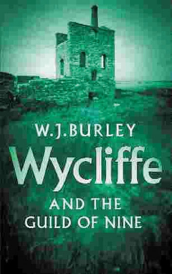 Wycliffe And The Guild Of Nine eBook by W.J. Burley