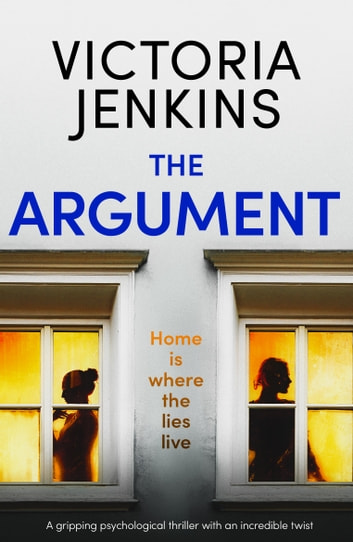The Argument - A gripping psychological thriller with an incredible twist ebook by Victoria Jenkins