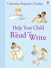 Help Your Child to Read and Write: Usborne Parents' Guides ebook by Fiona Chandler,Sheila McNicholas