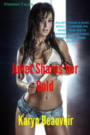 Juliet Shares her Gold ebook by Karyn Beauvoir