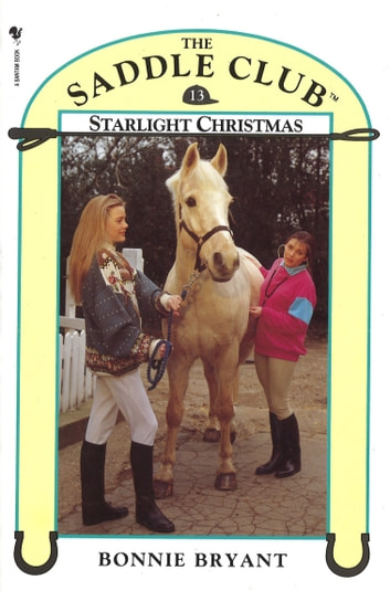 Saddle Club Book 13: Starlight Christmas ebook by Bonnie Bryant-Hiller