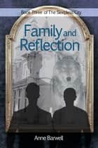 Family and Reflection ebook by Anne Barwell
