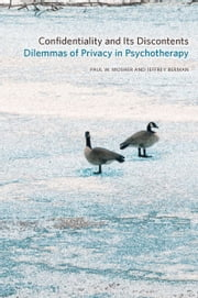 Confidentiality and Its Discontents: Dilemmas of Privacy in Psychotherapy ebook by Paul Mosher,Jeffrey Berman