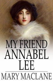 My Friend Annabel Lee ebook by Mary MacLane