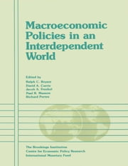 Macroeconomic Policies in an Interdependent World ebook by  Paul  Mr.  Masson,Jacob Mr. Frenkel,Ralph Mr. Bryant,David Mr. Currie,Richard Mr. Portes