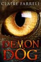 Demon Dog - V.B.I. #1 ebook by Claire Farrell