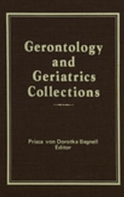 Gerontology and Geriatrics Collections ebook by Lee Ash