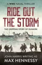 Ride Out the Storm ebook by Max Hennessy