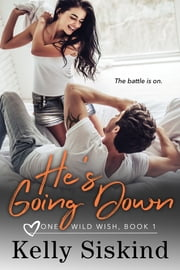 He's Going Down ebook by Kelly Siskind