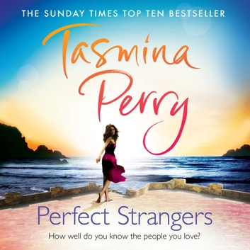 Perfect Strangers - How well do you know the person you love? audiobook by Tasmina Perry