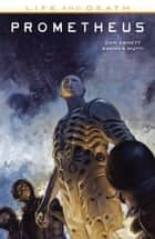 Prometheus: Life and Death ebook by Dan Abnett