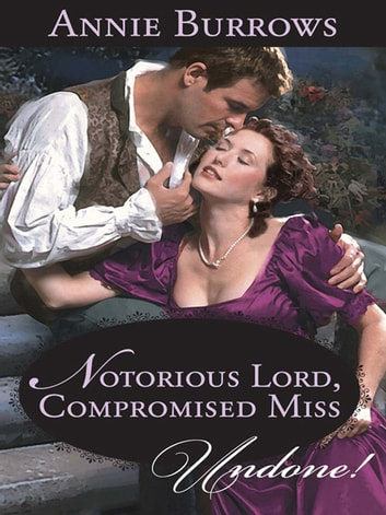 Notorious Lord, Compromised Miss ekitaplar by Annie Burrows