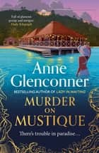 Murder On Mustique - from the author of the bestselling memoir Lady in Waiting ebook by Anne Glenconner