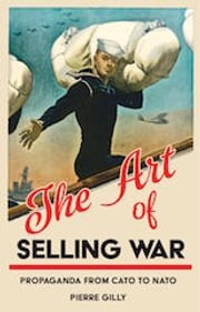 The Art of Selling War - Propaganda from Cato to Nato ebook by Pierre Gilly