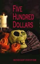 500 Dollars: The Devil's Contract (Part of the Paranormal Series) ebook by Rome