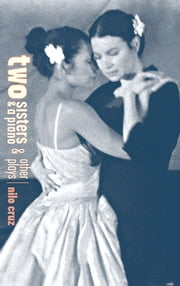Two Sisters and a Piano and Other Plays ebook by Nilo Cruz